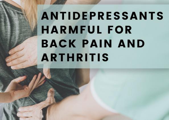 Antidepressants Aggravate Back Pain and Arthritis